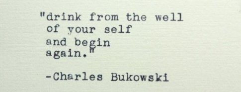 charles-bukowski-quotes-drink-from-the-well